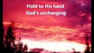 hold to god s unchanging hand instrumental with lyrics