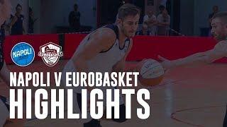 HIGHLIGHTS | Napoli Basket VS Eurobasket [X Trofeo IRTET]