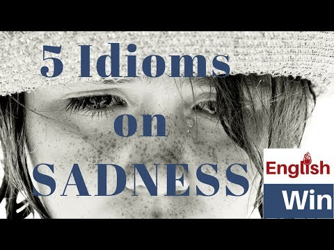 Down in the Dumps, Feeling Blue, Bummed Out - English Idioms and Phrases for SADNESS