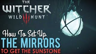 How To Align the Mirrors to get the Sunstone, The Witcher 3