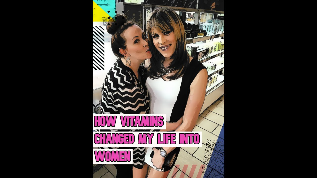 MTF - How Vitamins Changed My Life Into Women