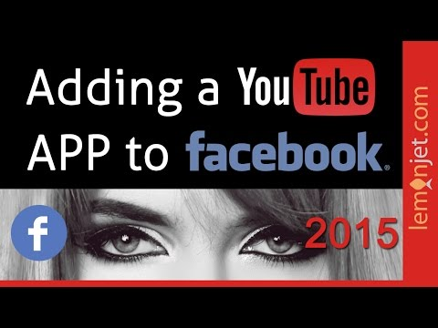 How To Add a YouTube App for Facebook 2015 - Add One in Minutes