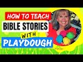 How to teach a BIBLE STORY using PLAYDOUGH | Creative Children's Ministry Ideas