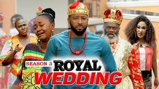 ROYAL WEDDING (SEASON 3) - 2020 LATEST NIGERIAN NOLLYWOOD MOVIES
