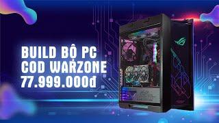 Build PC gần 80tr chỉ để chơi Call Of Duty: Warzone | An Phat PC