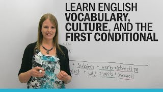 Learn English with Emma: vocabulary, culture, and the first conditional!