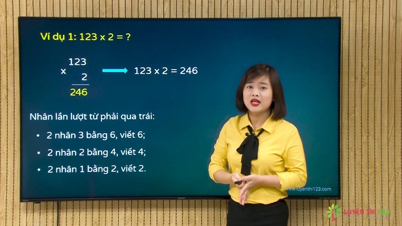Toán lớp 3 – Bài 27: Nhân số có ba chữ số với số có một chữ số