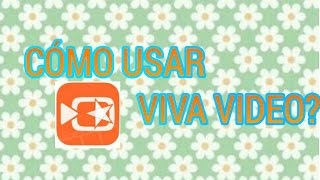 Cómo usar Viva video??❤