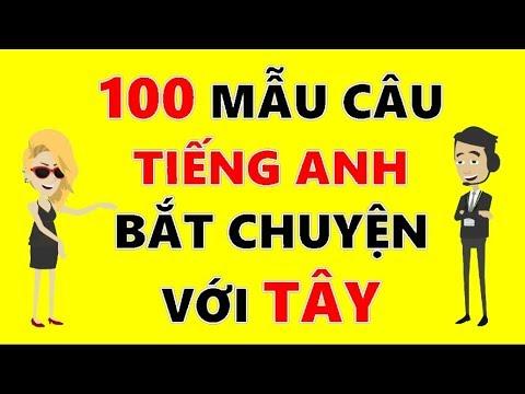 100 Mẫu Câu Tiếng Anh Bắt Chuyện Với Người Nước Ngoài – Giá Như Biết Sớm Hơn