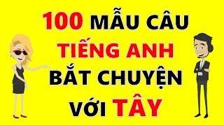 100 Mẫu Câu Tiếng Anh Bắt Chuyện Với Người Nước Ngoài - Giá Như Biết Sớm Hơn
