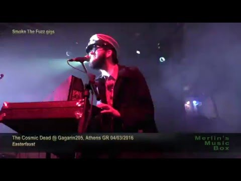 The Cosmic Dead - (Full Set) @ Gagarin205, Athens 04/03/2016