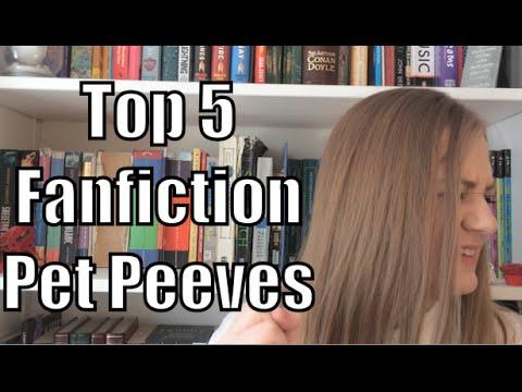 Top 5 Fanfiction Pet Peeves