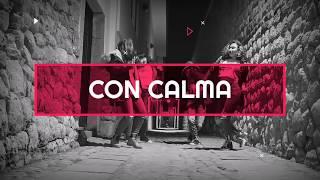 Con Calma - Daddy Yankee & Snow | Coreografía