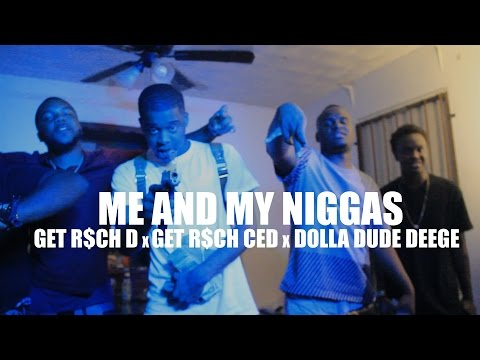 GET R$CH | ME AND MY NIGGAS (Music Video) | Shot By @AustinLamotta