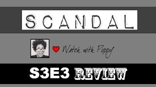 Scandal 3X03 Episode Review
