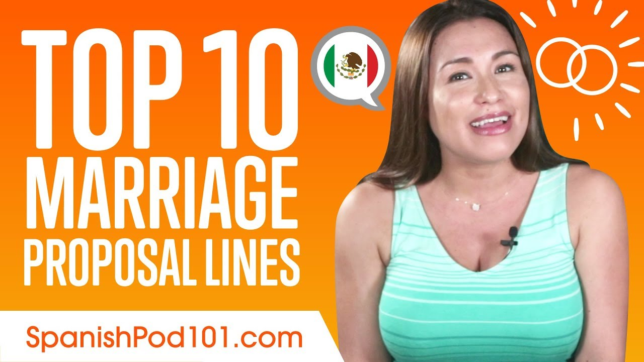 Top 10 Marriage Proposal Lines In Mexican Spanish Youtube