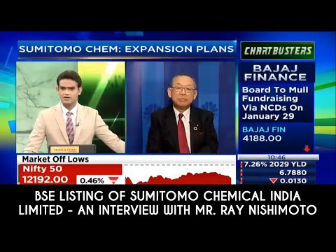 BSE Listing Of Sumitomo Chemical India Limited - An Interview With Mr. Ray Nishimoto (CNBC TV18)
