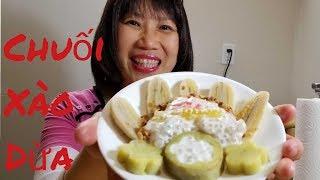 Chuối xào dừa bột báng (Người Việt ở Mỹ )