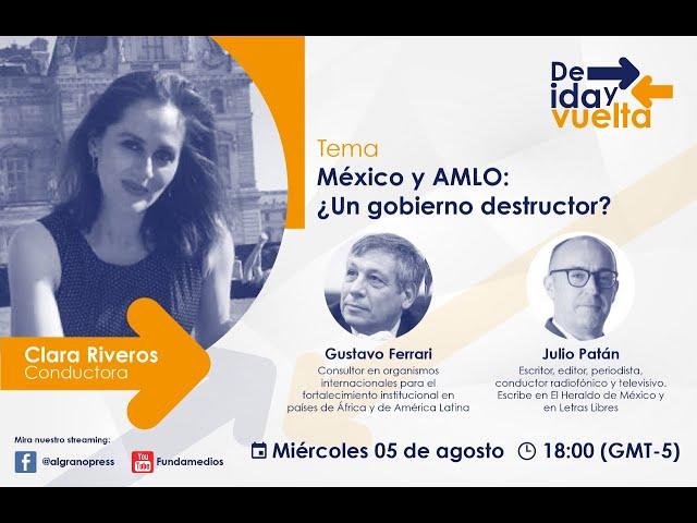 México y AMLO ¿Un gobierno destructor?