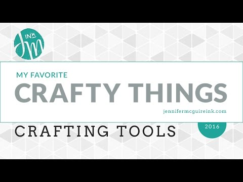 My Favorite Crafty Things 2016 - Tools