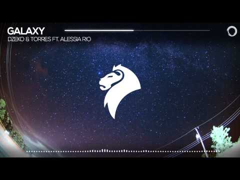 Dzeko & Torres ft. Alessia Rio - Galaxy (Original Mix) [Free Download]
