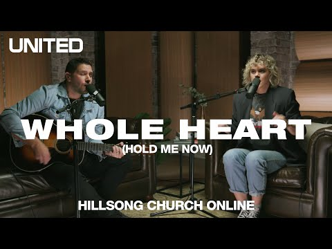 Whole Heart Hold Me Now Church Online Hillsong United