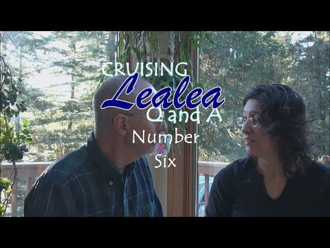 Cruising Lealea Q&A #6 - How is coastal cruising different from passage making?
