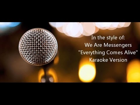 "We Are Messengers ""Everything Comes Alive "" Karaoke Version"