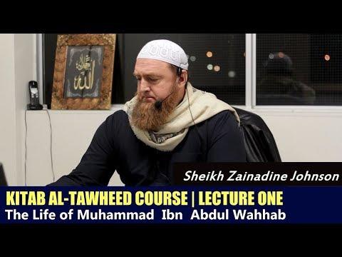Kitab Al-Tawheed Series | Lecture 1 : Muhammad ibn Abdul Wahhab