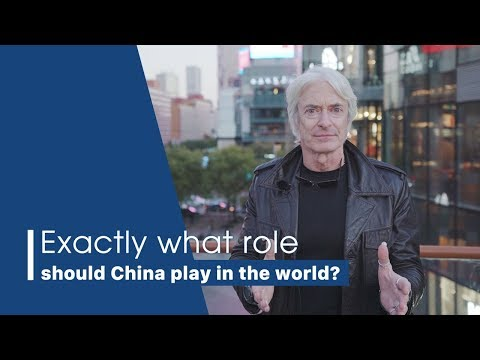 Live: Exactly what role should China play in the world? 在世界格局中,中国应该扮演什么样的角色?