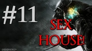 Lets Play Dishonored! Part 11  ||  SEX HOUSE!