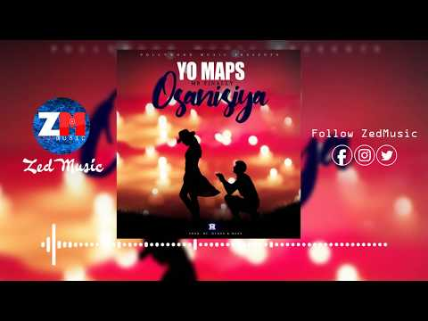 yo-maps-(mr-finally)---osanisiya-[official-audio]-|-zedmusic-|-zambian-music-2019