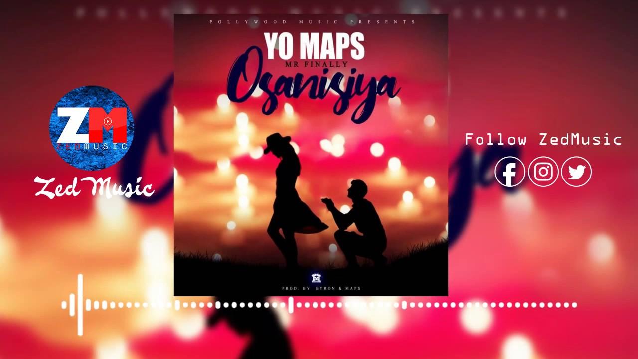 Yo Maps (Mr Finally) - Osanisiya [Official Audio] | ZedMusic | Zambian Music 2019