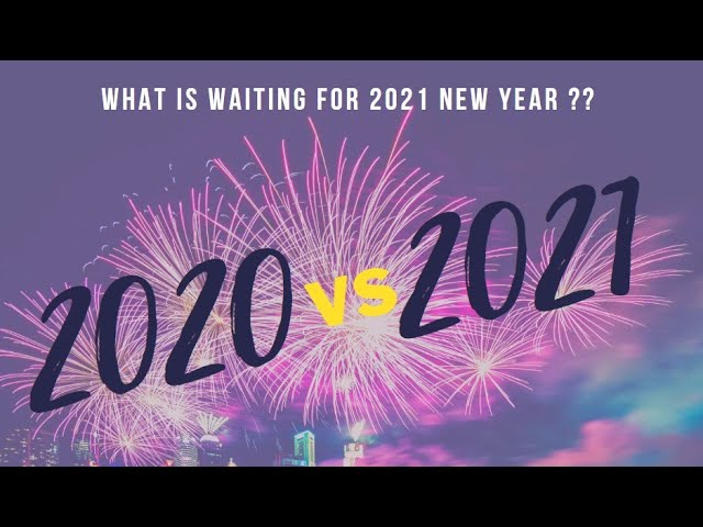 What is waiting for 2021 New Year????
