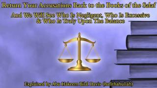 Lets Return The Accusations Back To The Book Of The Salaf! - Abu Hakeem