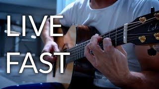 Live Fast Fingerstyle Guitar Cover