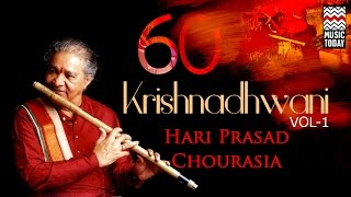 Krishna Dhwani | Vol 1 | Audio Jukebox | Instrumental | Classical | Hariprasad Chaurasia