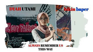 Always Remember Us This Way - Dyah Utami Cover