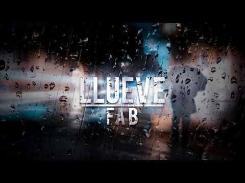 FAB - LLUEVE ( PROD. RUMAPUNTOD )