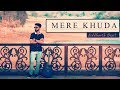 siddharth dixit mere khuda official music video
