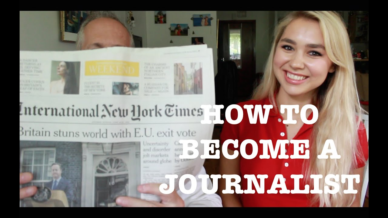 How to Become a Journalist - Kristen ...