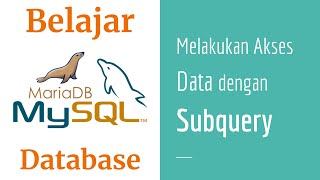 SQL 10 | Belajar Subquery | Nested Query | Belajar MySQL | MariaDB | Belajar Database