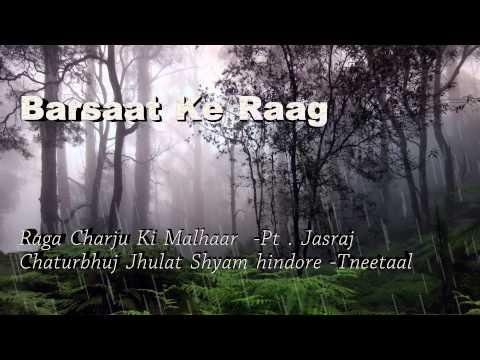 Pt. Jasraj/Jhulat Shyam/Raga Charju Ki Malhaar