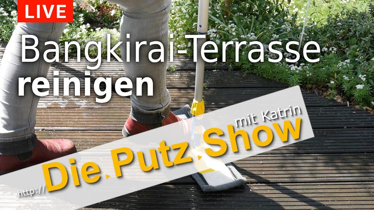 Terrasse reinigen Bangkirai   Die.Putz.Show mit Katrin