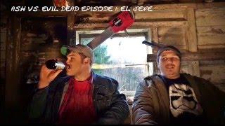 Episode 1 of Matt & Josh Part 2: Ash Vs The Evil Dead - EL Jefe