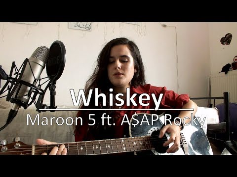Maroon 5 - Whiskey ft. A$AP Rocky (cover)