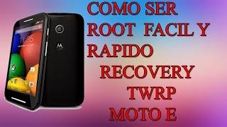 Como Hacer Root Moto E Instalar REcovery Facil y Rapido