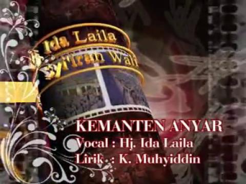 Kemanten Anyar {Syi'iran Wali} (Hj. IDA LAILA) Karya Kyai Muhyiddin