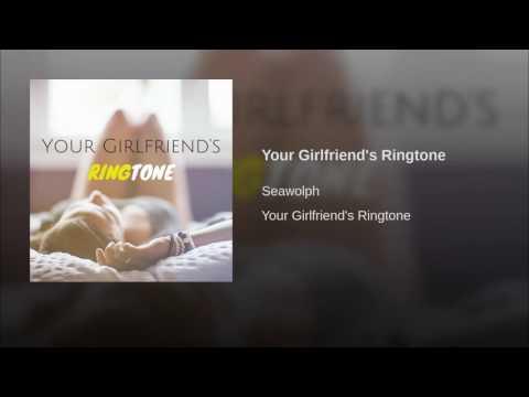 Your Girlfriend's Ringtone