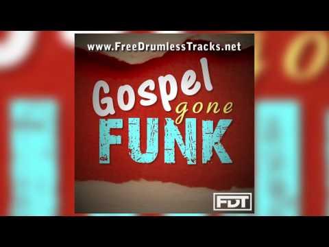 FDT Gospel Gone Funk - Drumless (www.FreeDrumlessTracks.net)